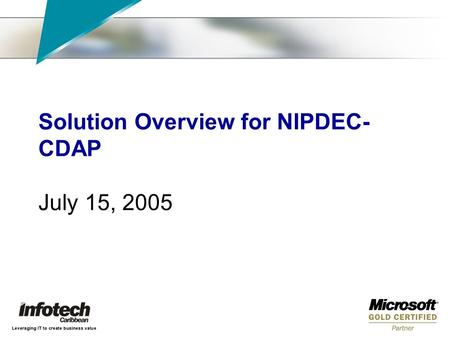 Solution Overview for NIPDEC- CDAP July 15, 2005.