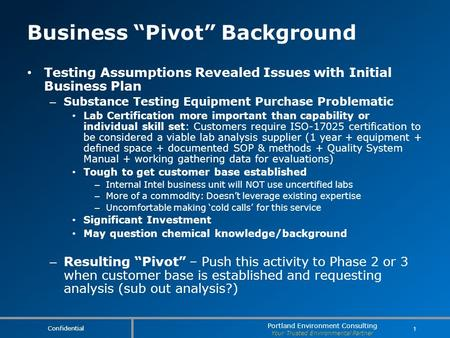 "Portland Environment Consulting Your Trusted Environmental Partner Business ""Pivot"" Background Testing Assumptions Revealed Issues with Initial Business."