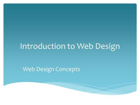 Introduction to Web Design Web Design Concepts Joe Griffin.