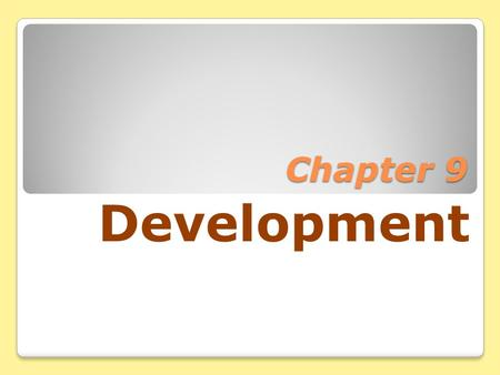 Chapter 9 Development.