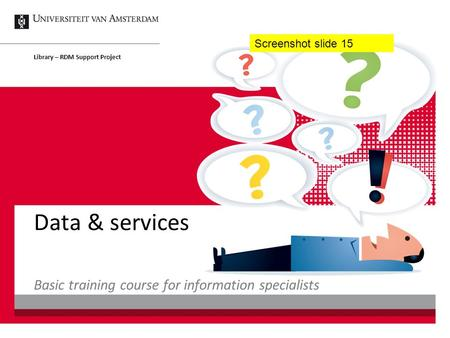Data & services Library – RDM Support Project Basic training course for information specialists Screenshot slide 15.