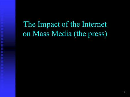 1 The Impact of the Internet on Mass Media (the press)