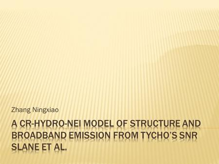 Zhang Ningxiao.  Emission of Tycho from Radio to γ-ray.  The γ-ray is mainly accelerated from hadronic processes.