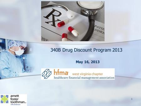 340B Drug Discount Program 2013 May 16, 2013 May 16, 2013 1.