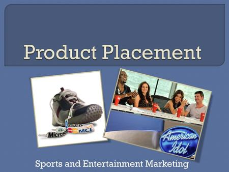 Sports and Entertainment Marketing.  Type of promotion that involves using a brand-name product in a movie, television show, sporting event, or even.