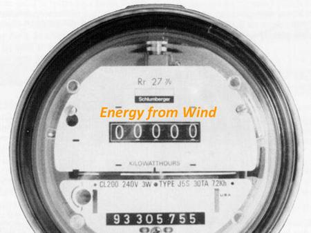 Energy from Wind. Power Power: Rate at which energy is delivered Power = Energy Time Measured in Watts (W), kilowatts (kW), or horsepower Power is an.
