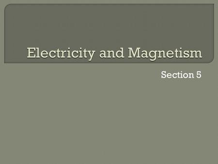 Section 5.  The purpose We they are going to read about changing magnetic energy to electrical energy and learn how magnetism is changed to electricity.