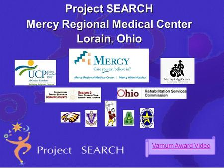 Project SEARCH Mercy Regional Medical Center Lorain, Ohio Varnum Award Video.