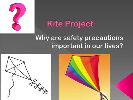 Create a design for your kite pertaining or related to safety in everyday life.