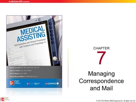 CHAPTER © 2011 The McGraw-Hill Companies, Inc. All rights reserved. 7 Managing Correspondence and Mail.