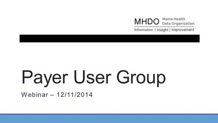Payer User Group Webinar – 12/11/2014. Agenda Welcome (5 minutes) ◦Opening Comments/Review Agenda ◦Meeting Goals Portal Implementation of Chapter 243.