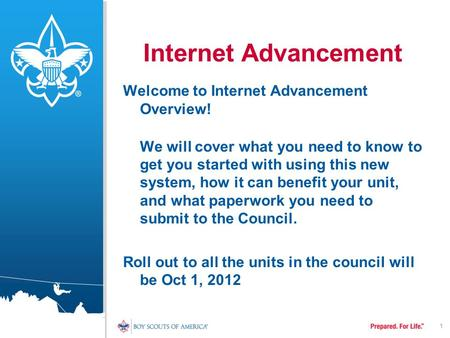 1 Internet Advancement Welcome to Internet Advancement Overview! We will cover what you need to know to get you started with using this new system, how.