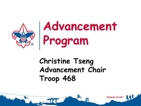 Advancement Program Christine Tseng Advancement Chair Troop 468 1.