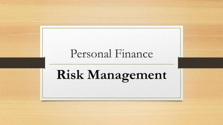 Personal Finance Risk Management. Net Worth The amount by which assets exceed liabilities. One of the most important calculations one can make. Look for.
