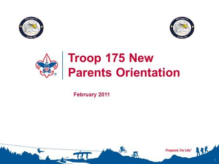1 Troop 175 New Parents Orientation February 2011.