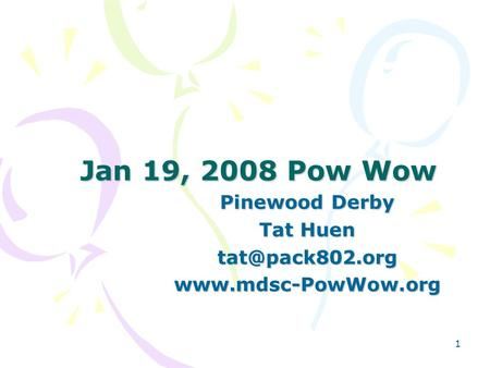1 Jan 19, 2008 Pow Wow Pinewood Derby Tat Huen