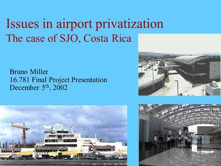 Issues in airport privatization The case of SJO, Costa Rica