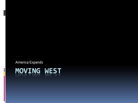 America Expands Moving West.