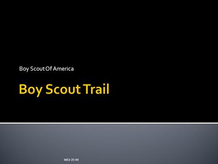 Boy Scout Of America WE3-25-09.  The Bobcat rank is the first rank that EVERY boy earns when entering the Cub Scouting Program.  The Bobcat rank requirements.