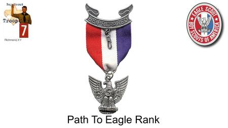 Path To Eagle Rank. Be active in your troop, team, crew, or ship for a period of at least six months after you have achieved the rank of Life Scout. Demonstrate.