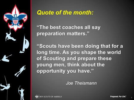 "Quote of the month: ""The best coaches all say preparation matters."" ""Scouts have been doing that for a long time. As you shape the world of Scouting and."