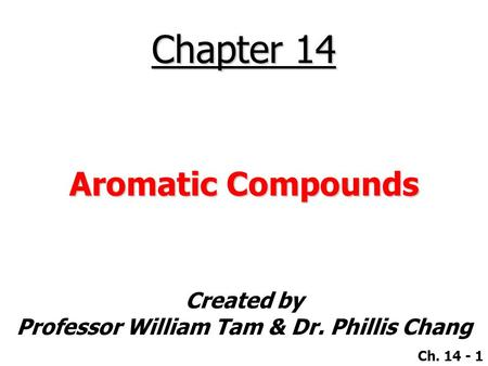 Chapter 14 Aromatic Compounds.
