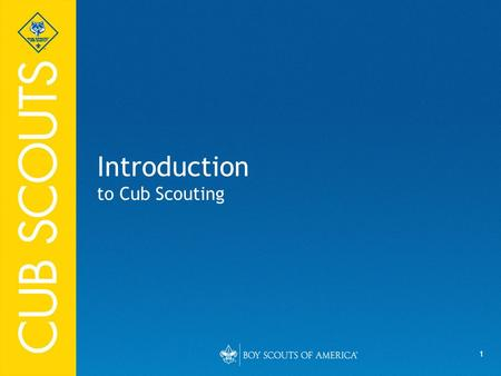 1 Introduction to Cub Scouting. 2 The Cub Scout Sign.
