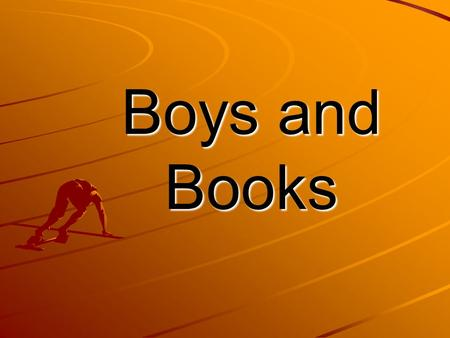 Boys and Books.