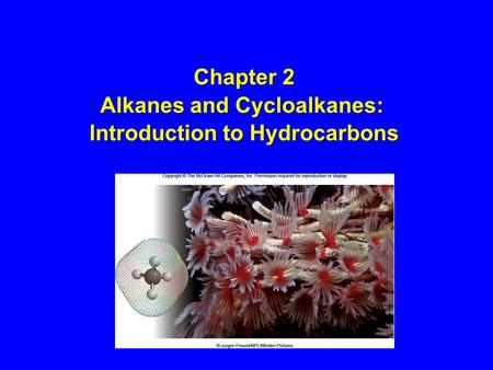 Chapter 2 Alkanes and Cycloalkanes: Introduction to Hydrocarbons.