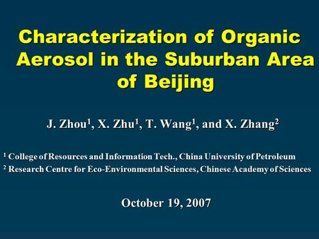 J. Zhou 1, X. Zhu 1, T. Wang 1, and X. Zhang 2 J. Zhou 1, X. Zhu 1, T. Wang 1, and X. Zhang 2 1 College of Resources and Information Tech., China University.
