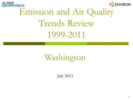 1 Emission and Air Quality Trends Review 1999-2011 Washington July 2013.