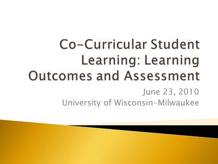 June 23, 2010 University of Wisconsin-Milwaukee.  A quick review of what we covered in the last session.  Tips, hints and time to practice writing learning.