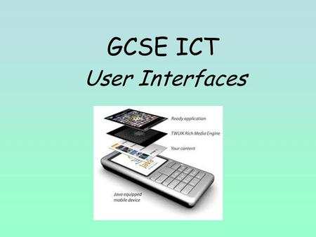 GCSE ICT User Interfaces. Learning Intentions: To understand the concept of a Windows operating system and have a basic understanding of GUI. Success.