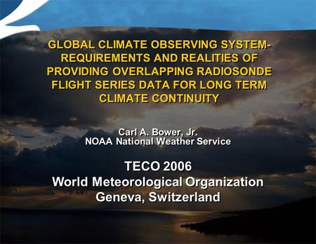 GLOBAL CLIMATE OBSERVING SYSTEM- REQUIREMENTS AND REALITIES OF PROVIDING OVERLAPPING RADIOSONDE FLIGHT SERIES DATA FOR LONG TERM CLIMATE CONTINUITY Carl.