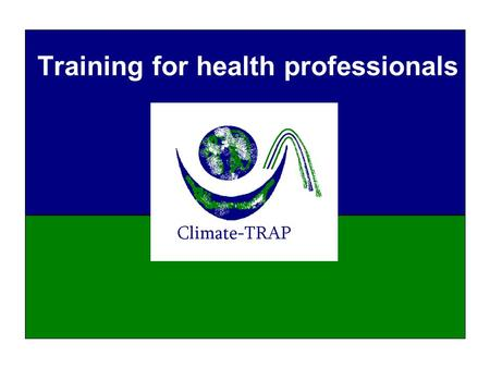 Training for health professionals. 2 Overview Direct and indirect impacts Projected health impacts Global health impacts.