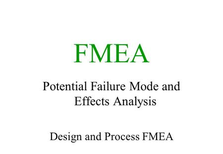 FMEA Potential Failure Mode and Effects Analysis Design and Process FMEA.