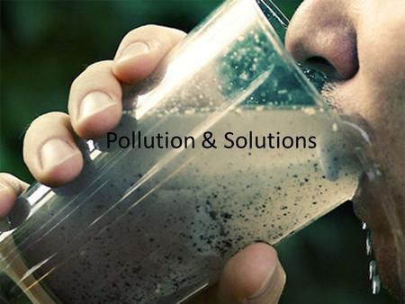 Pollution & Solutions. Water Pollution Water pollution is the introduction of chemical, physical, or biological agents into water that degrade water quality.
