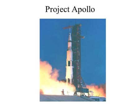 Project Apollo. Apollo Mission of Apollo To establish the technology to meet other national interests in space To achieve preeminence in space for the.