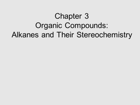 organic compounds alkanes and their stereochemistry