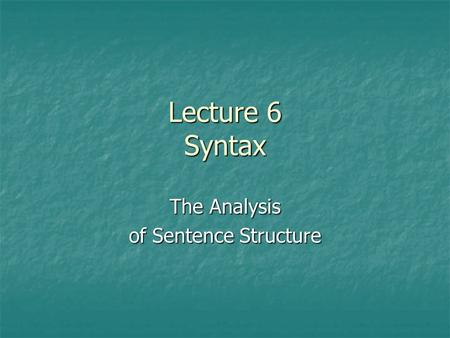 The Analysis of Sentence Structure