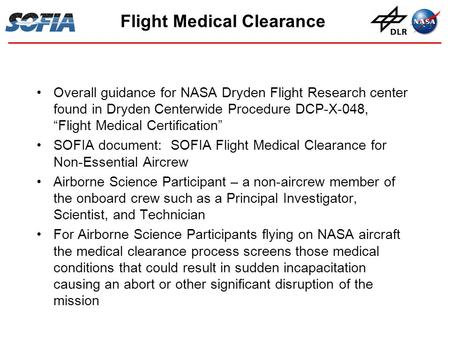 "Flight Medical Clearance Overall guidance for NASA Dryden Flight Research center found in Dryden Centerwide Procedure DCP-X-048, ""Flight Medical Certification"""