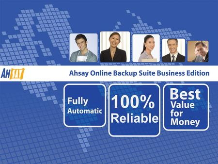 | www.ahsay.com |. Table of content  Data loss is a nightmare  Backup is a must  The ultimate solution - Ahsay Online Backup Suite Business Edition.