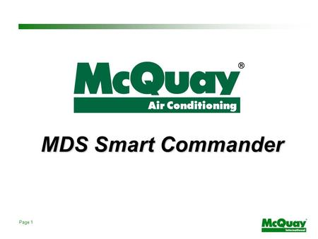 Page 1 MDS Smart Commander. Page 2 Contents Introduction User Interface Service Personnel Interface System Requirement Demonstration.