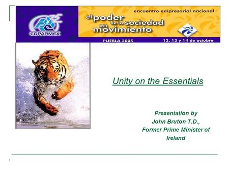 1 Unity on the Essentials Presentation by John Bruton T.D., Former Prime Minister of Ireland.
