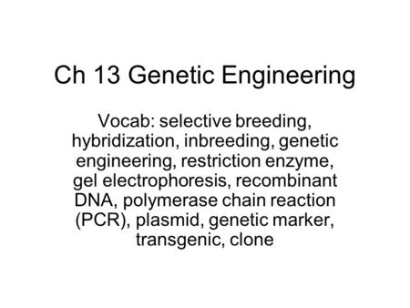 Ch 13 Genetic Engineering