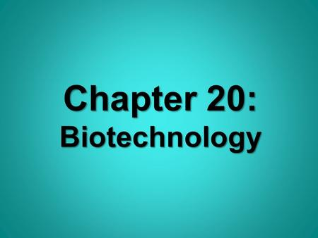 Chapter 20: Biotechnology. Essential Knowledge u 3.a.1 – DNA, and in some cases RNA, is the primary source of heritable information (20.1 & 20.2)