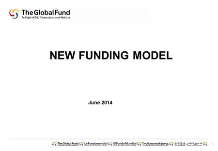 1 NEW FUNDING MODEL June 2014. 2 New funding model cycle 2 nd GAC Concept NoteGrant Making Board TRP GAC Ongoing Country Dialogue National Strategic Plan/