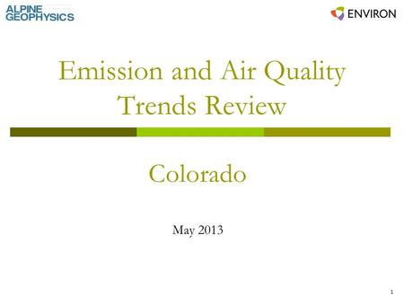 1 Emission and Air Quality Trends Review Colorado May 2013.