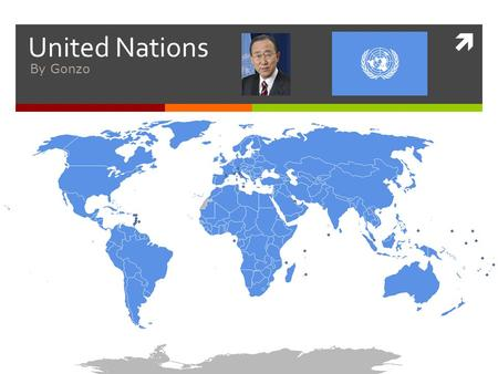 United Nations Global Issues By Gonzo. What the UN Is  Established on 24 October 1945  51 countries were committed to preserving peace through international.