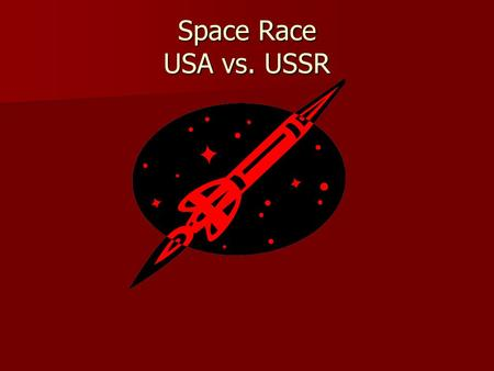 Space Race USA vs. USSR.